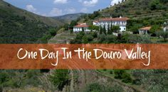 Is A One Day Tour Of The Douro Valley Enough?