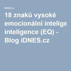 18 znaků vysoké emocionální inteligence (EQ) - Blog iDNES.cz Mahatma Gandhi, Tarot, 18th, Blog, Relax, Style, Psychology Programs, Swag, Blogging