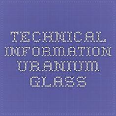 Technical Information Uranium Glass