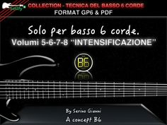 COLLECTION - TECNICA DEL BASSO A 6 CORDE - VOL 5,6,7,8 INTENSIFICAZIONE  - FORMAT GP6 & PDF