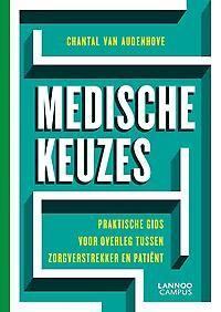 Medische keuzes : praktische gids voor overleg tussen zorgverstrekker en patiënt -  Van Audenhove, Chantal -  plaats 613.48 # Psychosociale zorgen aan patiënt