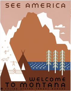 From 1939 and Jerome Henry Rothstein, a Works Progress Administration/Federal Art Project poster promoting tourism in Montana. 'See American. Welcome to Montana.' Published for the United States Travel Bureau, showing an Indian encampment next to a lake. Vintage travel poster.