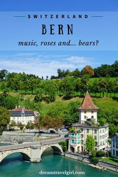 A charming Old Town surrounded by a wild river, a Rose Garden with great views, live bears at Bärenpark, the sound of the river and violin music are the ingredients for a great day in Bern, Switzerland.