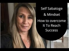 Self Sabotage & Mindset How To Overcome It To Reach Success