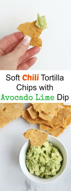 ... Avocado lime dip makes these Soft Chili Tortilla Chips with Avocado
