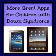 More Great Apps for Children with Down Syndrome: In March of 2013, we published an article here in our blog entitled BEST Apps for Children with Down Syndrome. Since that time, nearly 10,000 readers have visited our blog site to access that particular article and its resources still posted there. NOW WE HAVE MORE!!