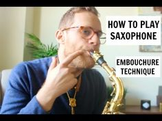 Getting A FULL Sound on the Saxophone | How To Play The Saxophone | Todd Schefflin - YouTube
