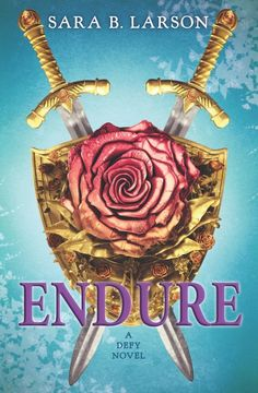 Cover Reveal: Endure (Defy #3) by Sara B. Larson -On sale January 5th 2016 by Scholastic Press -At last, Alexa and King Damian are engaged to be married. But their lives are far from safe. The kingdom of Antion is under siege, and Rylan is a prisoner of the enemy. Even worse, Alexa remains at the mercy of the evil Dansiian Rafe, who controls her mind and can force Alexa to kill or harm Damian at any moment. Despite this, Alexa is determined to rescue Rylan...