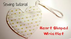 DIY Adorable heart wristlet - sewing tutorial