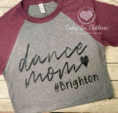 """Dance Mom Shirt with Name; Personalized Dance Mom Shirt, Dance Competition Shirt Dance Mom Shirt with Name; Personalized Dance Mom Shirt, Dance Competition Shirt Related posts:Dance Moms: Dance Digest - """"I'll Do Anything for. Dance Team Shirts, First Birthday Shirts, Dance Gifts, Personalized Shirts, Dance Moms, Mom Shirts, Competition, Teenage Room, Company Gifts"""