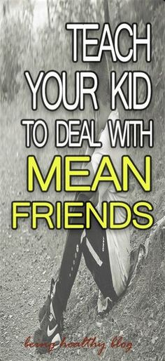 Dealing with mean friends. Yes, it happens with our children too. I wish this world was a perfect place with perfect people. Read on to find how to help your child. #parenting #parenthood #kids #childdevelopment