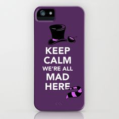 Keep Calm, We're All Mad Here iPhone & iPod Case by Boots - $35.00