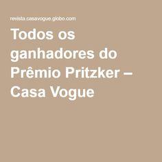 Todos os ganhadores do Prêmio Pritzker – Casa Vogue