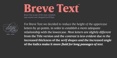 Breve Text is a typeface created by Dino dos Santos and published by DSType that comes in 12 fonts.