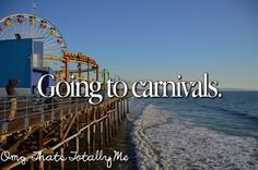 Omg, That's Totally Me, especially when I go with my best friends! I had so much fun at every carnival I've ever been to, especially the ones with my twinnie!
