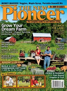 """""""THE NEW PIONEER"""" magazine: Great articles on sustainable living like beekeeping, raising chickens, growing one's own fruits & veggies year 'round, cooking with solar energy, canning & preserving, etc.  FUN FUN FUN!!  :)"""