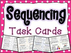 Sequencing Task Cards for Reading. This is a set of 28 sequencing task cards with a variety of ways for students to practice the ever-important skill of sequencing! Please check out my preview for a sample look at many of the cards. *Answer Key Included $