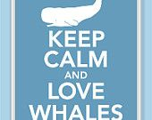 Keep Calm and Love Whales Print - Buy two Get a third One for FREE