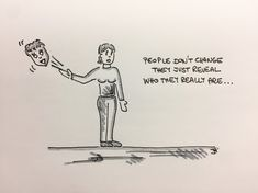 People don't change, they just reveal who they really are... #jh #jhmotivation #motivation #peopledontchangetheyjustrevealwhotheyreallyare #peopledontchange #mask #revealwhoyouare #stoppretending