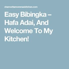 Easy Bibingka – Hafa Adai, And Welcome To My Kitchen!