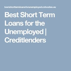Best Short Term Loans for the Unemployed Short Term Loans, About Uk, Searching, Make It Yourself, Easy, How To Make, Search