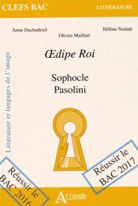 Oedipe roi : Sophocle, Pasolini Littératures et langages de l'image /   Duchadeuil, Anne http://bu.univ-angers.fr/rechercher/description?notice=000818773