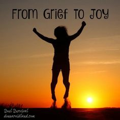 """From Grief to Joy"" Nehemiah 8.10 says, ""… the joy of the Lord is your strength."" How did the people in Nehemiah's day go from grief to joy? How did the people in Nehemiah's day go from grief to joy? Why should we find joy for the same reason?  Also, read about the confidence we can have in life's storms.  - July 28 - Soul Survival"