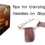 Tips for flying with crochet & knitting from FreshStitches