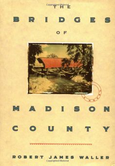 The Bridges of Madison County -Robert James Waller