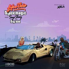 Music: Blackmagic ft. Seyi Shay x Big Bad – Like This