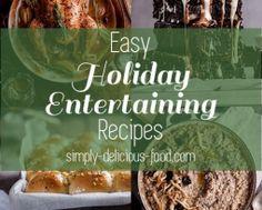 Easy Holiday entertaining recipe round-up