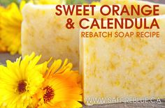Sweet Orange & Calendula Rebatch Soap Recipe | @saffireblue