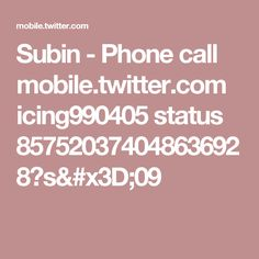 Subin - Phone call mobile.twitter.com icing990405 status 857520374048636928?s=09