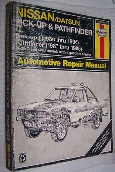 Nissan Datsun Pick Up 1980 1996  & Pathfinder 1987 1995 Repair Manual 72030