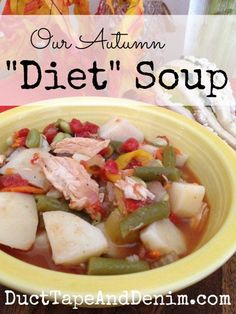 Our Autumn Diet Soup Recipe ~ Add this to your fall menu ~ soup recipes ~ healthy and filling ~  DuctTapeAndDenim.com