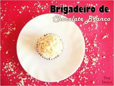 Delicioso brigadeiro de Chocolate Branco. Impossível comer um só!
