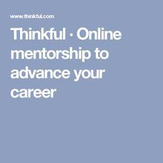 Thinkful · Online mentorship to advance your career
