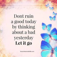 One of the best things many of us can do is learn to let certain things go. The first things to let go are anger, bitterness, and resentment. They wreak havoc on our health. www.celestialhealthcoaching.com