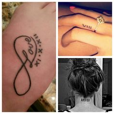 Love the idea of Roman Numeral tattoos ♥ I think they look so pretty! I want one in honor of my mom and one in honor that I survived a brain tumor...