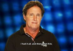 27 Bruce Jenner quotes that make watching Keeping Up with the Kardashians worthwhile.