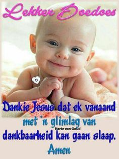 Afrikaanse Quotes, Goeie Nag, Goeie More, Good Night Quotes, Special Quotes, Sleep Tight, Happy Life, Bible Verses, Qoutes