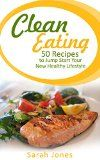 Clean Eating: 50 Recipes to Jump Start Your New Healthy Lifestyle - http://howtomakeastorageshed.com/articles/clean-eating-50-recipes-to-jump-start-your-new-healthy-lifestyle/