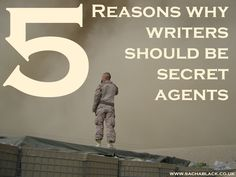 5 Reasons Writers Need to be Secret Agents