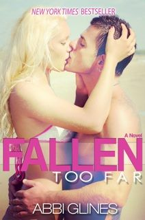 Loved this #NewAdult #Romance. Pretty much read the entire series in a week. Fallen Too Far - Abbi Glines