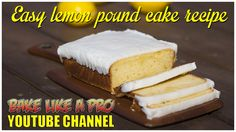 Easy Lemon Pound Cake Recipe ! - BakeLikeAPro  - CLICK IMAGE FOR RECIPE !
