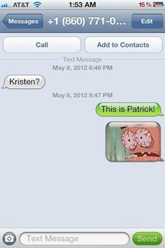 The Patrick:   27 Perfect Ways To Respond To A Wrong Number Text