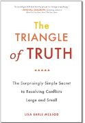 """Love this book from my dear friend, Lisa Earle McLeod.  She shares the simple secrets for resolving conflicts large & small.  The Washington Post named Triangle of Truth a """"Top Five Book for Leaders."""""""