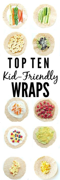 Top 10 Kid-friendly Wraps. Great ideas to get out of the sandwich rut! Great school lunch ideas!