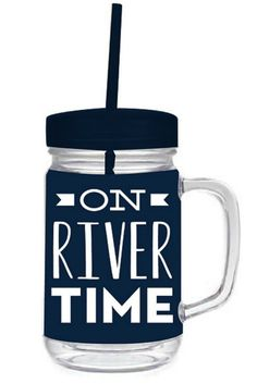 ON RIVER TIME MASON TUMBLER... We need these @12characters