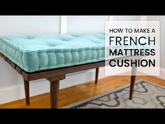 A very clear and easy video tutorial on how to make a French mattress cushion for your bench or daybed. Stool Cushion, Bench Cushions, Floor Cushions, Tufted Bench, Diy Cushion Bench, Headboard Benches, French Mattress Cushion Diy, Diy Mattress, Pillow Mattress